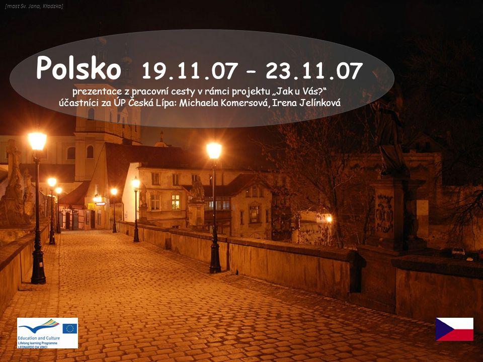 """[most Sv. Jana, Kłodzko] Polsko 19.11.07 – 23.11.07. prezentace z pracovní cesty v rámci projektu """"Jak u Vás"""